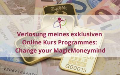 Verlosung meines exklusiven Online Kurs Programmes: Change your MagicMoneymind